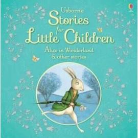 Usborne: Stories For Little Children - Alice In Wonderland And Other Stories