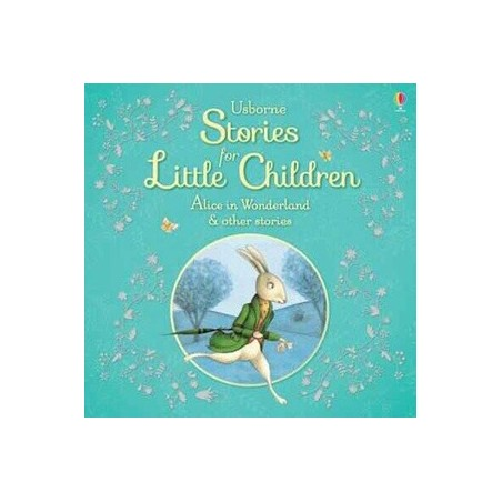 Usborne: Stories For Little Children - Alice In Wonderland And Other Stories